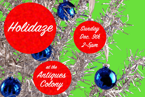 Antiques Colony Holidaze!